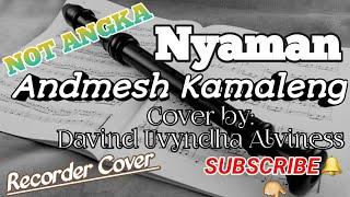 NYAMAN (Not Angka Recorder)   Recorder Cover by: Davind Uvyndha Alviness