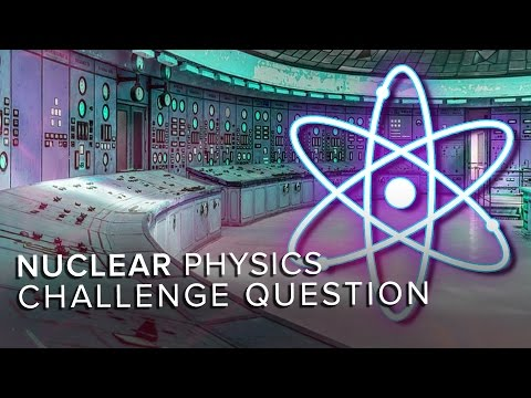 Nuclear Physics Challenge   Space Time   PBS Digital Studios