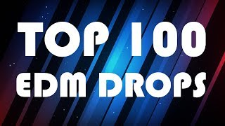 TOP 100 BEST EDM DROPS