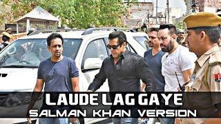 Laude Lag Gaye - Salman Khan Version
