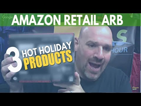 Amazon Retail Arbitrage: Hottest Holiday Products Selling Right Now!
