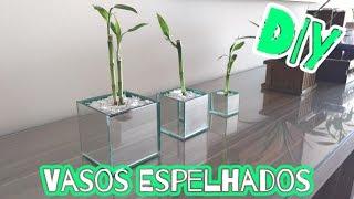 DIY - Vasinhos de espelho - Mundo VT
