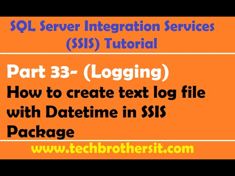 SSIS Tutorial Part 33-How to create text log file with Datetime in SSIS Package