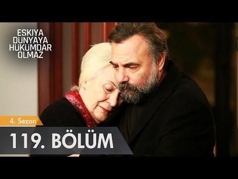 Eşkıya Dünyaya Hükümdar Olmaz 119. Bölüm