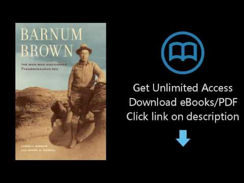 Download Barnum Brown: The Man Who Discovered Tyrannosaurus rex PDF