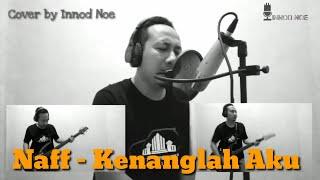 Naff - Kenanglah aku   Cover by Innod Noe