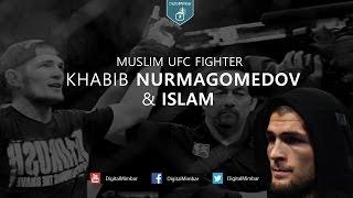 Muslim UFC Fighter Khabib Nurmagomedov & Islam