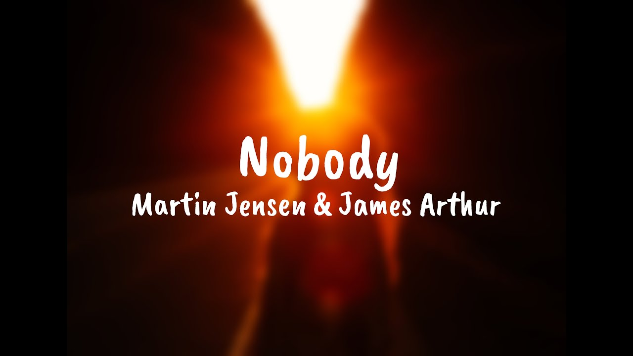 Martin Jensen James Arthur Nobody Lyrics Youtube Plested, sonny björn mattias gustafsson, james arthur film producer: youtube