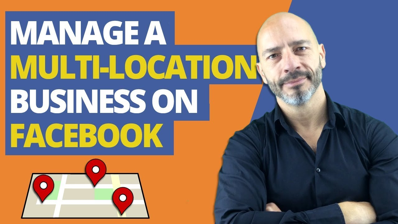 How to Manage a Multi-Location Business on Facebook (STEP BY STEP)
