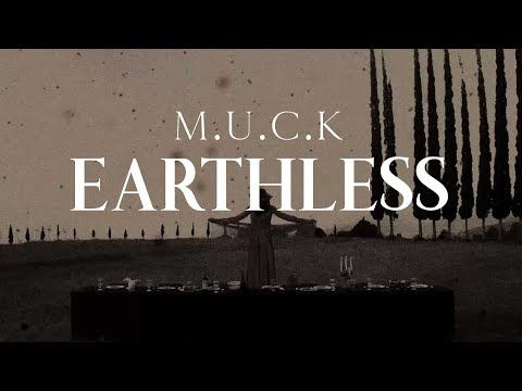 M.U.C.K - EARTHLESS (Official Music Video)