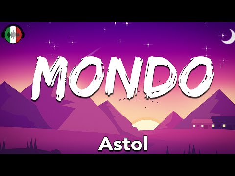 Astol - MONDO (Testo / Lyrics)