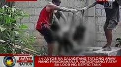 SONA: 14-anyos na dalagitang tatlong araw nang pinaghahanap, natagpuang patay sa loob ng septic tank