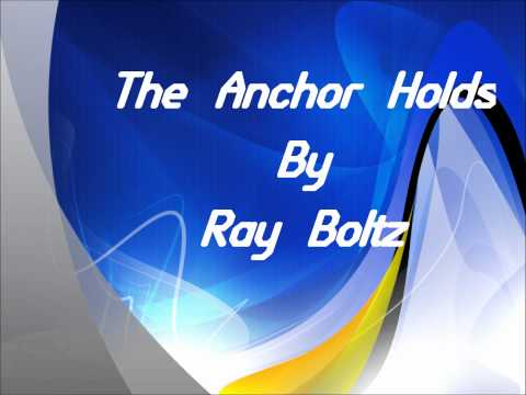 The Anchor Holds by Ray Boltz