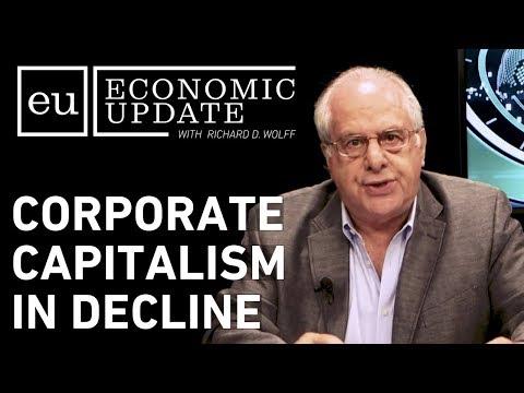 Economic Update: Corporate Capitalism in Decline