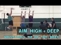 AIM HIGH + DEEP - Volleyball Tip Of The Week #4