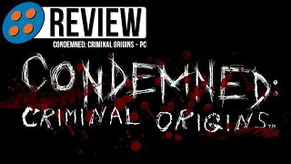 condemned: Criminal Origins for PC Video Review