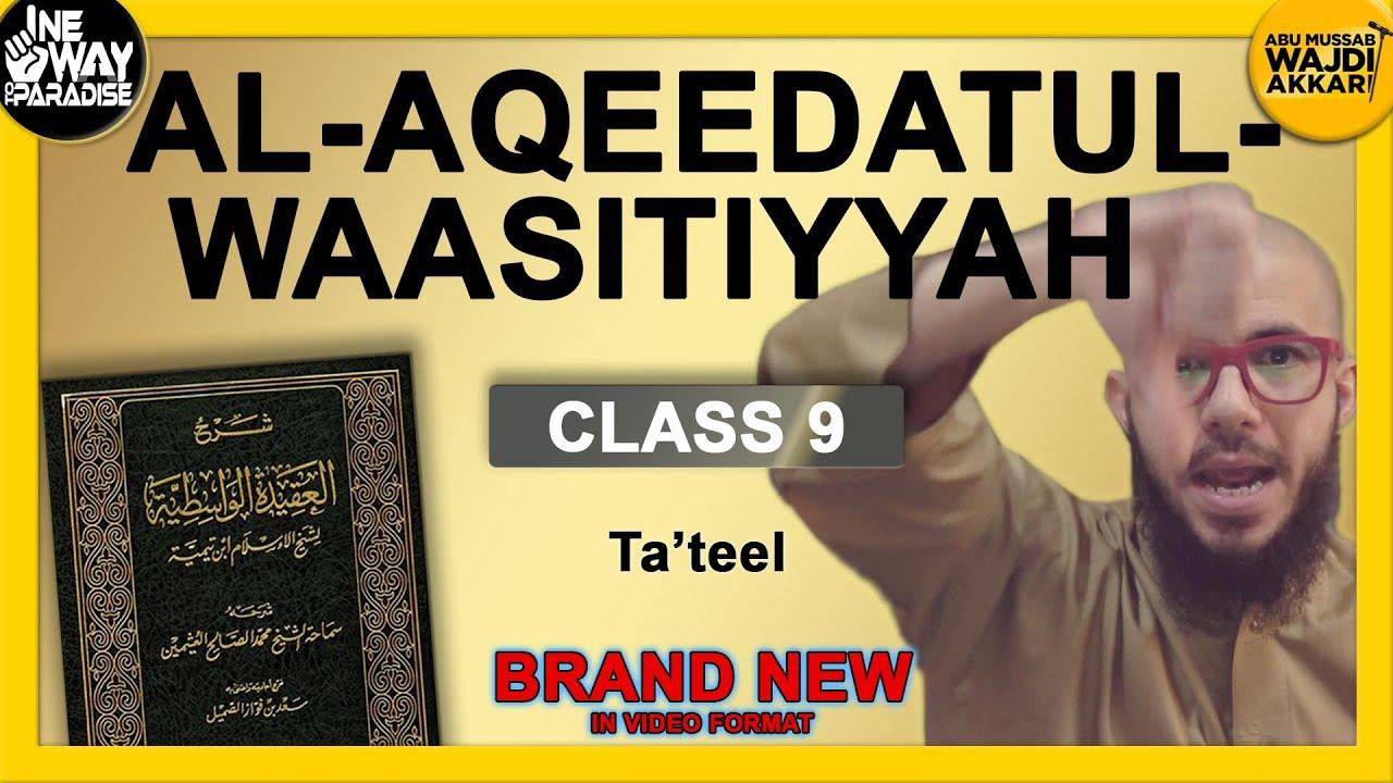 Al-Aqeedatul-Waasitiyyah | 009 Denying Allaah's Names and Attributes | Abu Mussab Wajdi Akkari