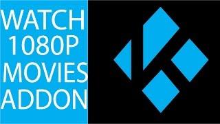 WATCH 1080P MOVIE ADDON. KODI/XBMC