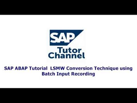 SAP ABAP Tutorial  LSMW Conversion Technique Using Batch Input Recording