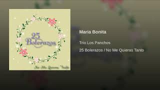 Provided to YouTube by Believe SAS Maria Bonita · Trio Los Panchos ...