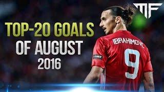 TOP-20 GOALS OF AUGUST 2016