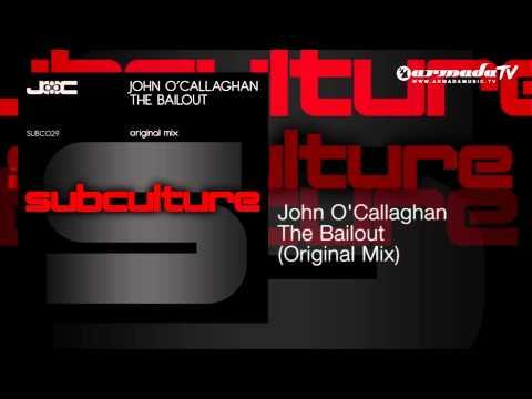 John O'Callaghan - The Bailout (Original Mix)