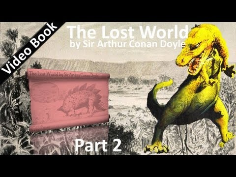 Part 2 - The Lost World Audiobook by Sir Arthur Conan Doyle