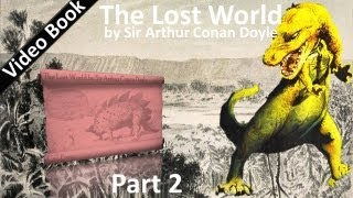 Part 2 - The Lost World Audiobook by Sir Arthur Conan Doyle (Chs 08-12)(, 2011-09-22T11:40:22.000Z)