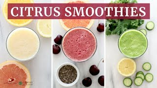 3 Citrus Smoothies | Quick, Easy, Healthy Breakfast Recipes | Limoneira