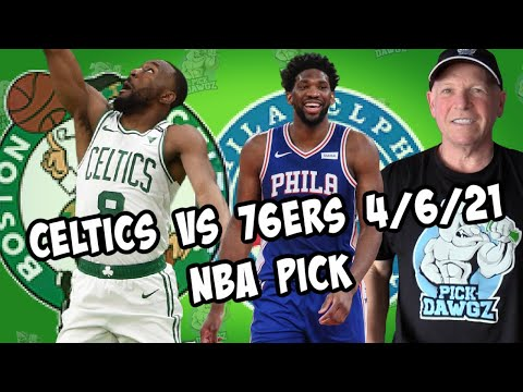 Boston Celtics vs Philadelphia 76ers 4/6/21 Free NBA Pick and Prediction NBA Betting Tips
