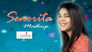 Download lagu Senorita Mashup | Lipsika