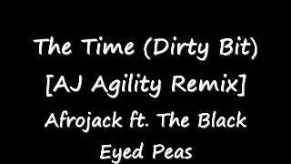Afrojack ft. The Black Eyed Peas - The Time (Dirty Bit) [AJ Agility Remix]