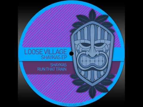 Loose Village - Run That Train [LV001]