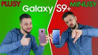 Galaxy S9+  3 Powody Za i Przeciw (Zalety i Wady)
