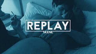 Skene - Replay [#REHAB_01#]