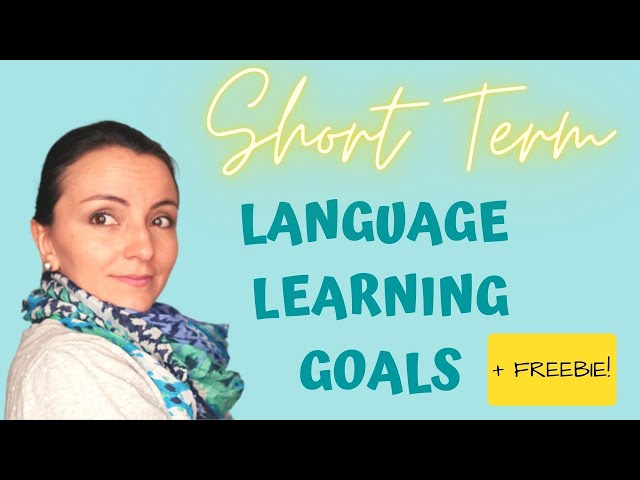 5 Tips on Setting Short-Term LANGUAGE LEARNING GOALS for kids