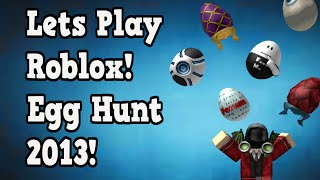 Lets Play Roblox! (Easter Egg Hunt 2013!)