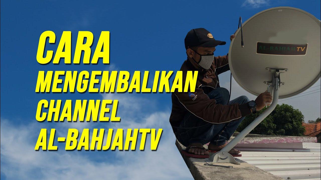 Cara Mengembalikan Channel Al-Bahjah TV