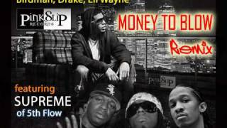 Birdman, Drake, Lil Wayne - Money to Blow (Remix) ft Supreme of 5th Flow