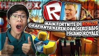 Main Fortnite Di ROBLOX Seru Banget Island Royale LIVE Gameplay