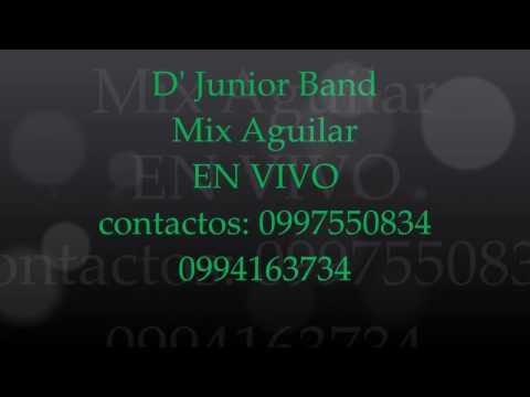 D' Junior Band Mix Aguilar En Vivo