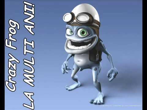 Crazy Frog   La Multi Ani.