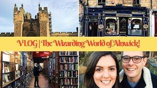 VLOG | Feeling like Harry Potter in the Wizarding World of Alnwick!