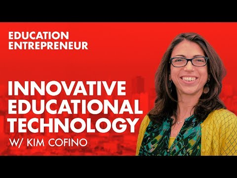 007 Education Entrepreneur / Innovative Educational Technology / Kim Cofino