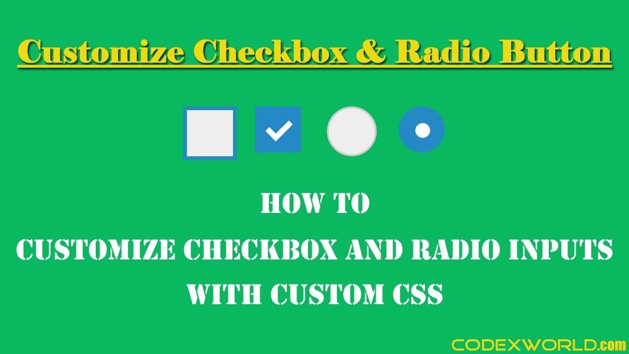 Customize Checkbox and Radio Inputs with CSS - CodexWorld