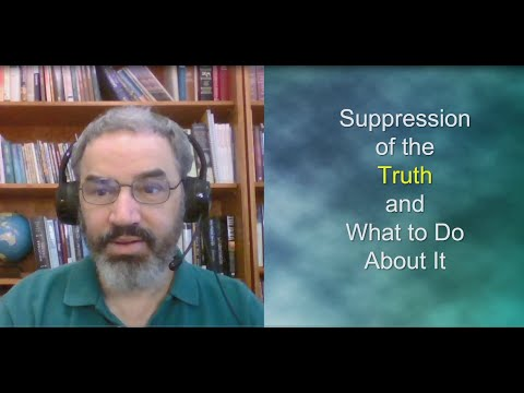 Suppression of the Truth and What We Can Do About It