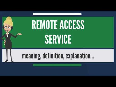 What is REMOTE ACCESS SERVICE? What does REMOTE ACCESS SERVICE mean? REMOTE ACCESS SERVICE meaning