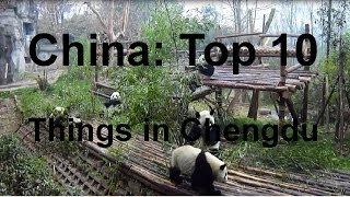 China: Top 10 Things to See in Chengdu!