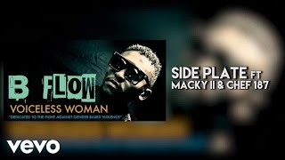 B Flow - Side Plate (Audio) Ft. Macky 2 & Chef 187