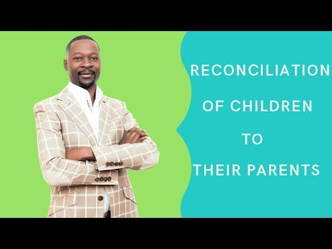 RECONCILIATION OF CHILDREN TO THEIR PARENTS